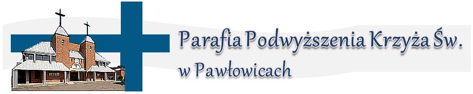 Parafia Podwyższenia Krzyża Św. w Pawłowicach